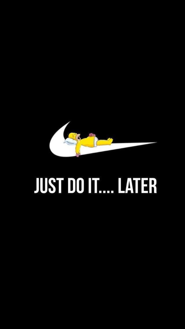 Just Do It Later Nike Simpsons Wallpaper Iphone Iphone Later Simpsons Wallpaper Simpson Wallpaper Iphone Funny Iphone Wallpaper Wallpaper Iphone Cute