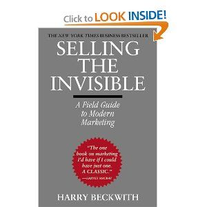 Selling The Invisible A Field Guide To Modern Marketing Harry Beckwith 9780446672313 Amazon Com Books Book Marketing Field Guide Ebook Marketing