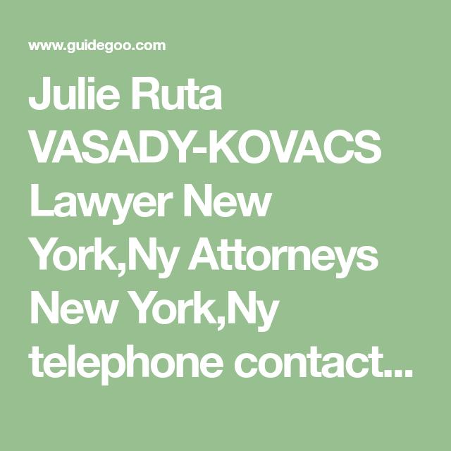 Julie Ruta Vasady Kovacs Lawyer New York Ny Attorneys New York Ny Telephone Contact 646 376 0402 Julie Ruta Vasady Kovacs Metr Lawyer Good Lawyers Attorneys