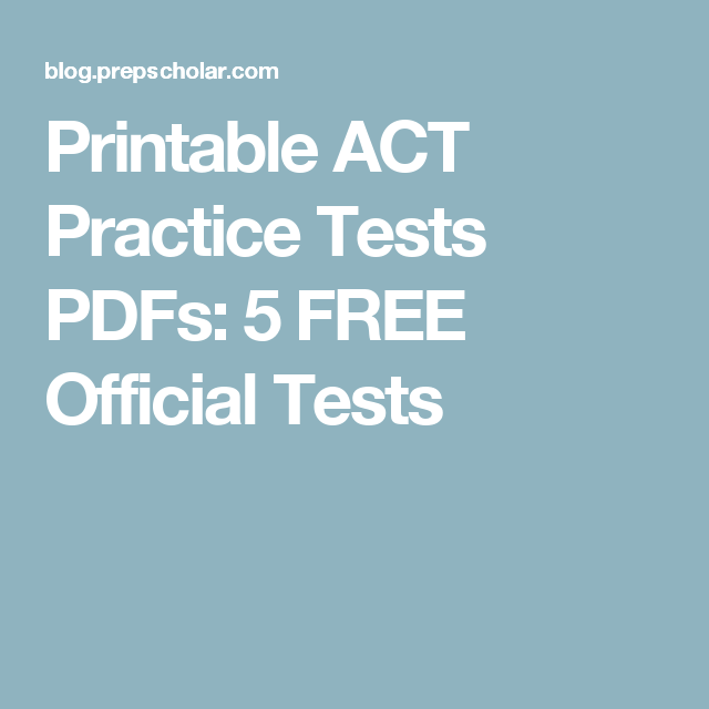 printable act practice tests pdfs 5 free official tests