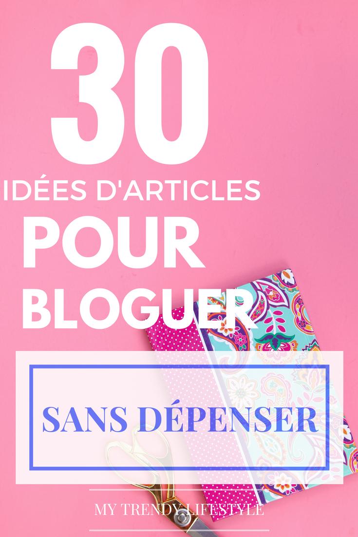 30 idées d'articles pour bloguer sans dépenser #articlesblog