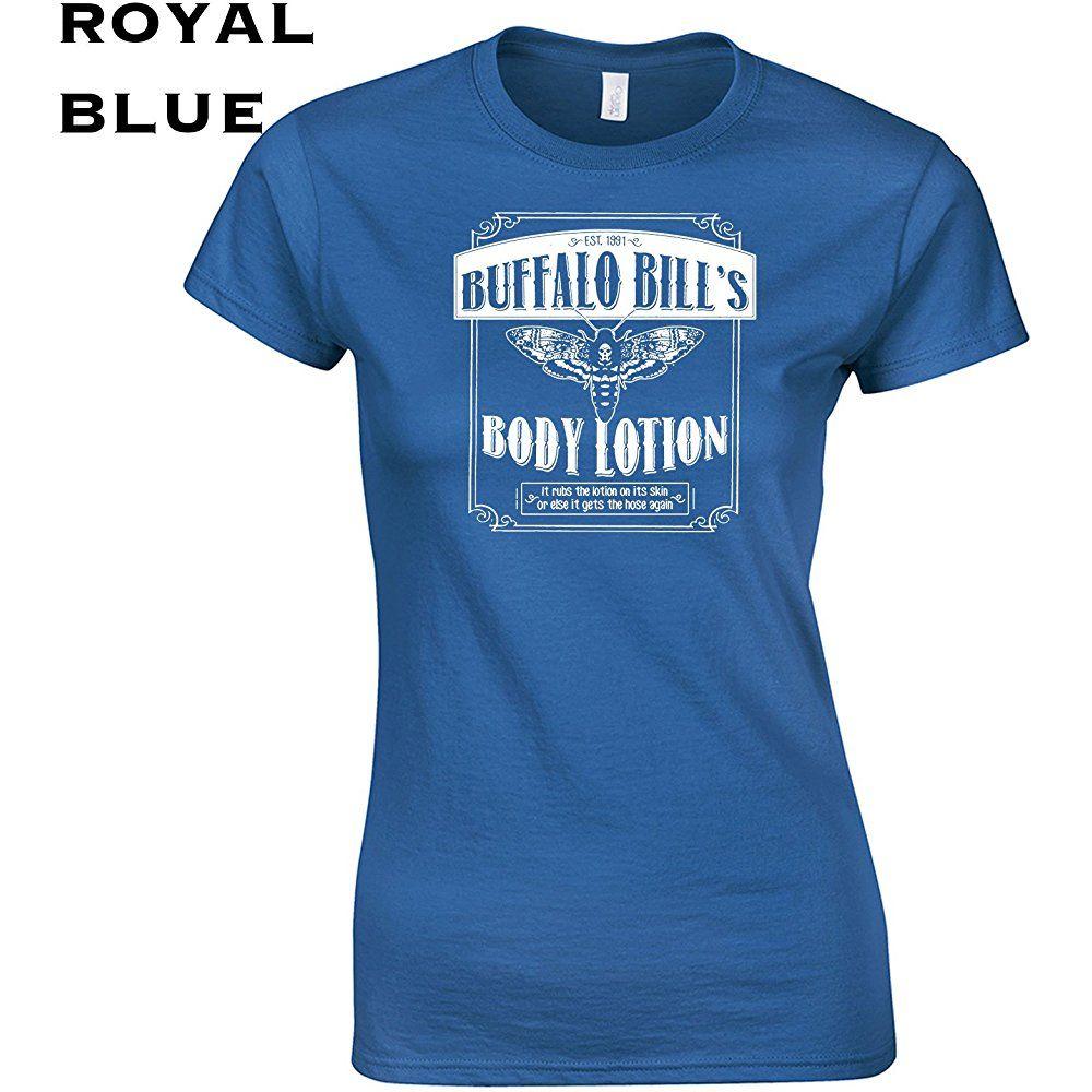 Swaffy Tees 355 Buffalo Bill Body Lotion Funny Women S Tee Shirt Women 06055 17 90 Funny Tees Women Ladies Tee Shirts Womens Shirts