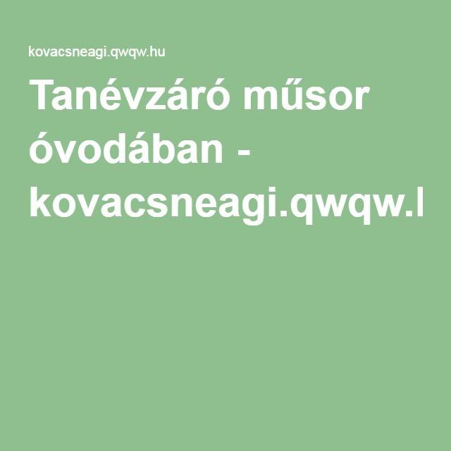 Tanévzáró műsor óvodában - kovacsneagi.qwqw.hu