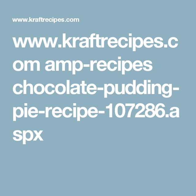www.kraftrecipes.com amp-recipes chocolate-pudding-pie-recipe-107286.aspx