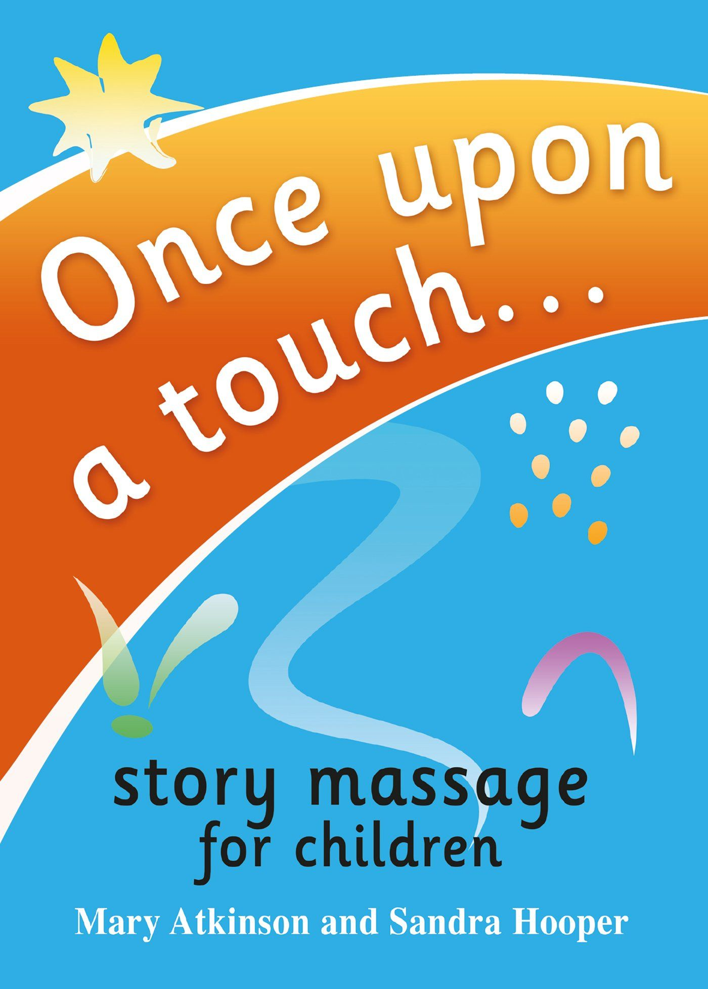 How Mindfulness And Storytelling Help >> Once Upon A Touch Story Massage For Children Amazon Co Uk Kindle