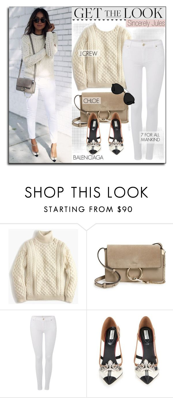 """""""Blogger Style: Sincerely Jules"""" by monmondefou ❤ liked on Polyvore featuring J.Crew, Chloé, 7 For All Mankind, Balenciaga, 3.1 Phillip Lim, GetTheLook, blogger and sincerelyjules"""