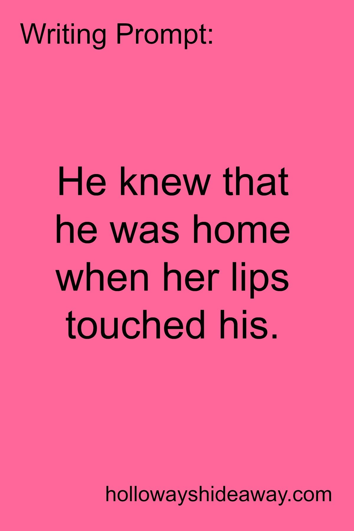 Writing Prompt He Knew That He Was Home When Her Lips Touched His June 2016 Romance Prompts Writing Prompts Romance Writing Dialogue Prompts Writing Promps