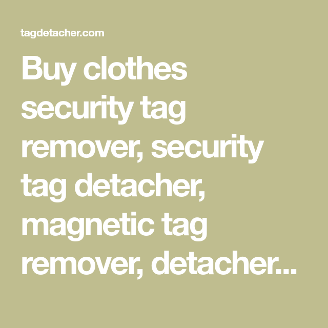 Buy clothes security tag remover, security tag detacher