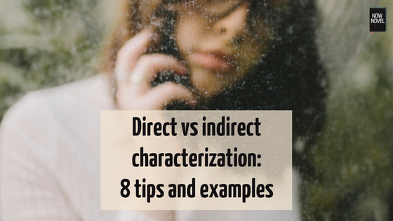 Direct Vs Indirect Characterization Examples And Tips Creative