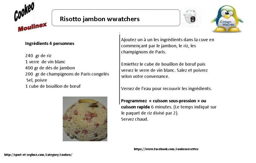 Découvrez cette recette cookeo de risotto jambon weight watchers. Vous  pouvez imprimez ou créer un PDF de cette fiche