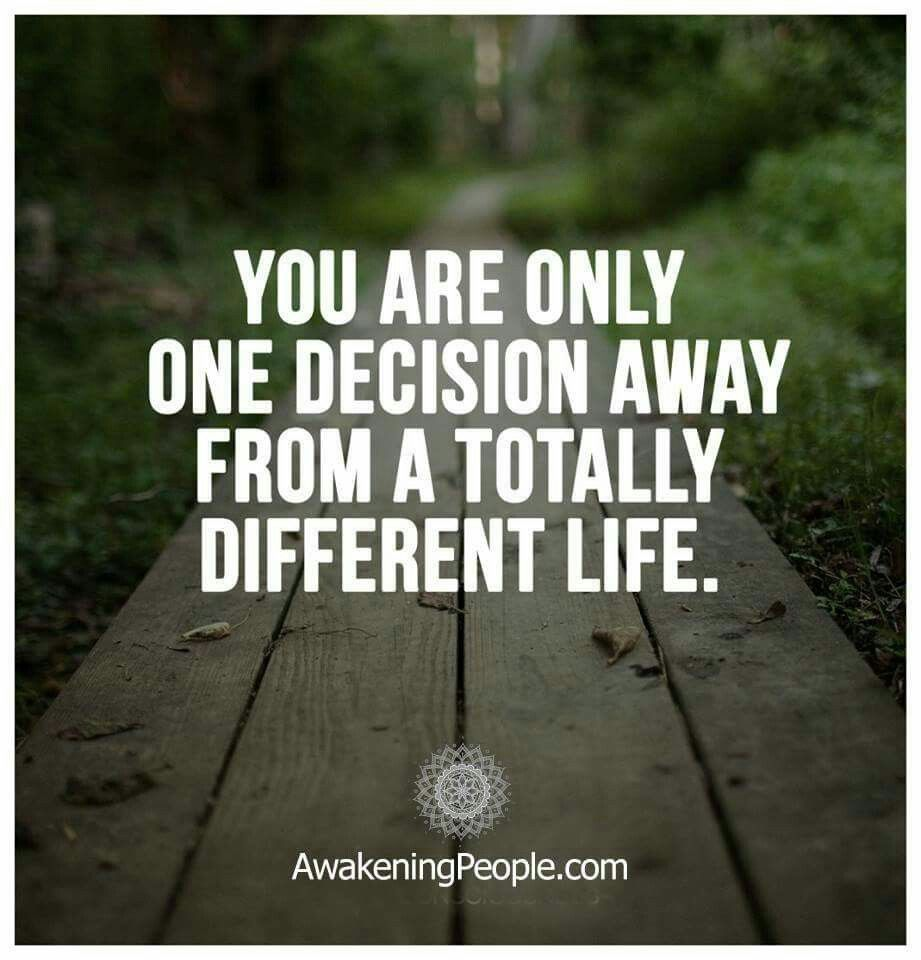 003 You are only one decision away from a totally different