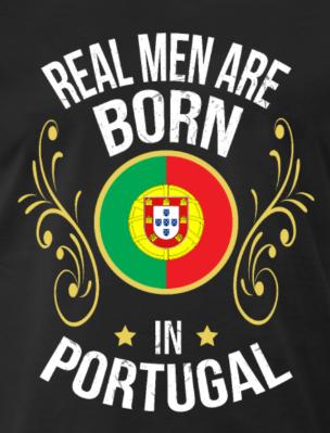 Portuguese Real Men Are Born In Portugal Shirt Men S Premium T Shirt Spreadshirt In 2020 Real Man Portugal Men