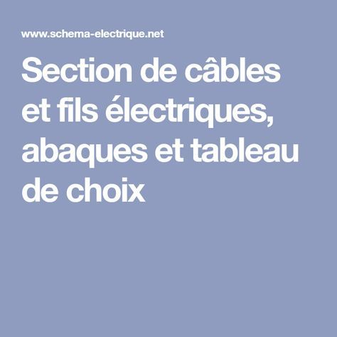 Section de câbles et fils électriques, abaques et tableau de choix