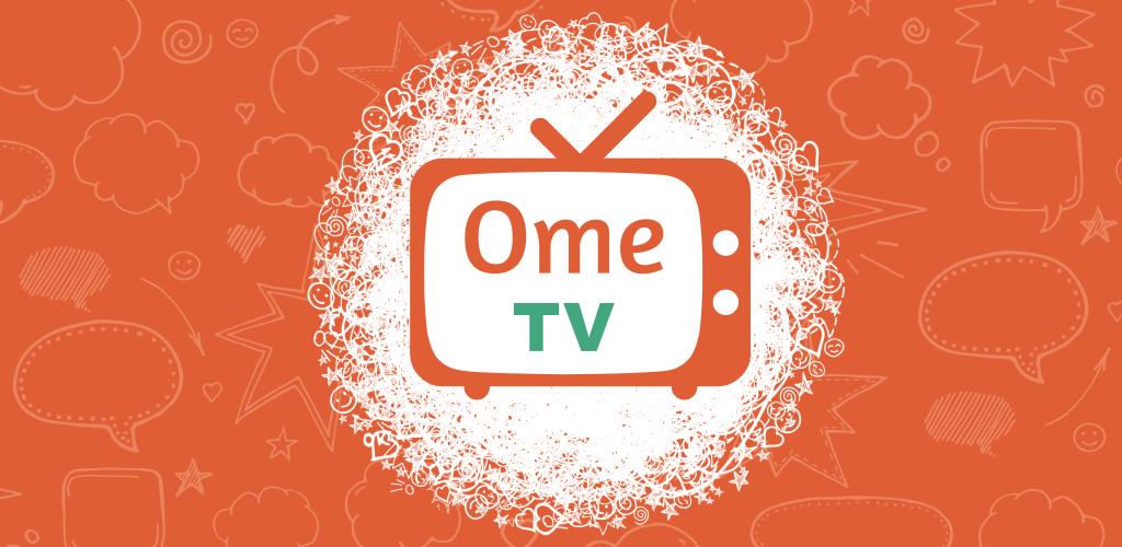 OmeTV Video Chat Meet strangers, make friends trong 2020