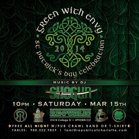 """St. Patrick's Day Celebration"" & James Rickmond's Bday Celebration  10pm Saturday March 15th  Free Til 11:30 w/Pub Crawl Band or T-Shirt  Music By DJ Shogun  Tables: 980.322.9859 