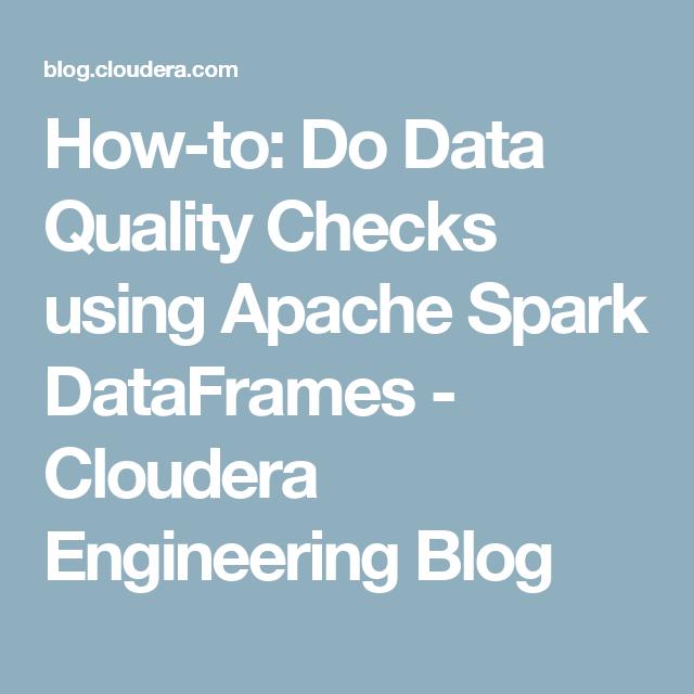 How-to: Do Data Quality Checks using Apache Spark DataFrames