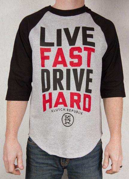 Live Fast. Drive Hard
