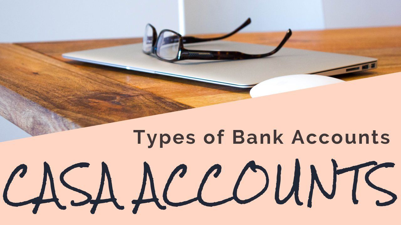 What Is A Casa Account Current Account Savings Account Types Of Bank Accounts Casa Casa Current Account Savingaccount