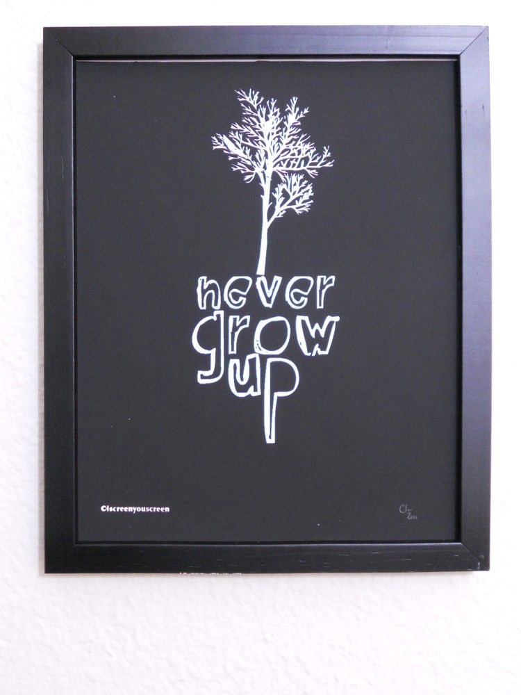 Grow Up Quotes Unique Print Never Grow Up Quote Hand Pulled Screenprint$19.00 Via Etsy .