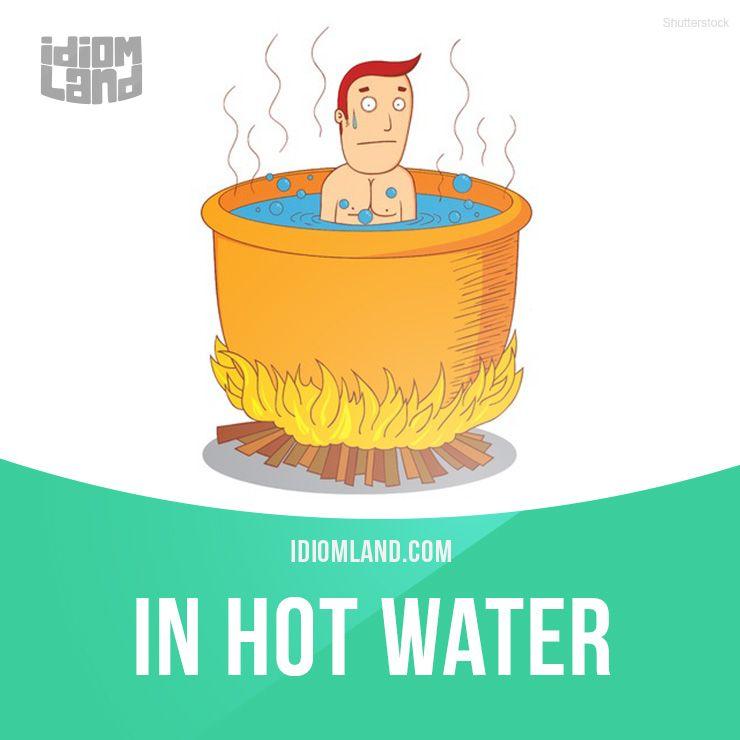 In hott water