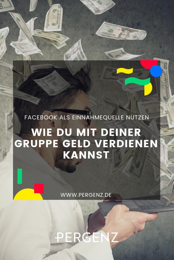 Wie du mit deiner Facebook Gruppe Geld verdienen kannst ...