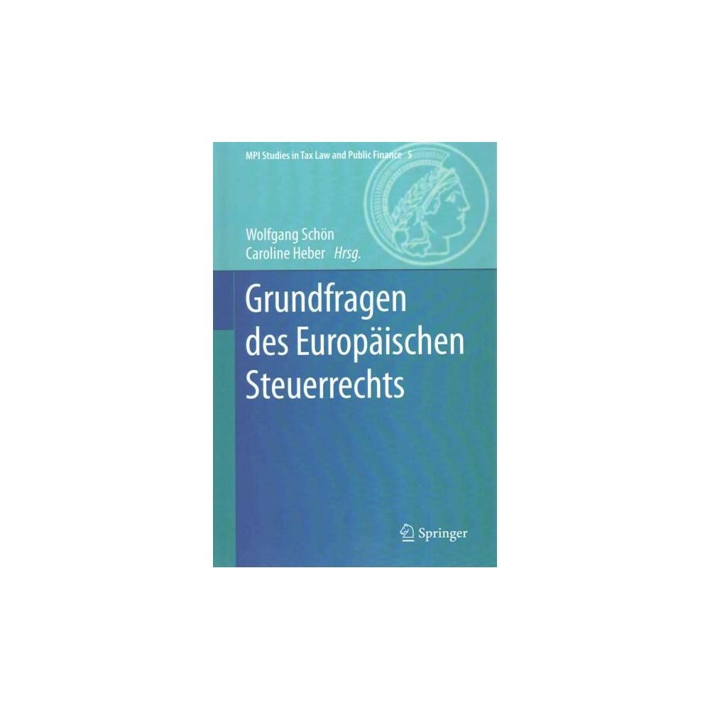 Grundfragen Des Europaischen Steuerrecht ( Mpi Studies in Tax Law and Public Finance) (Hardcover)