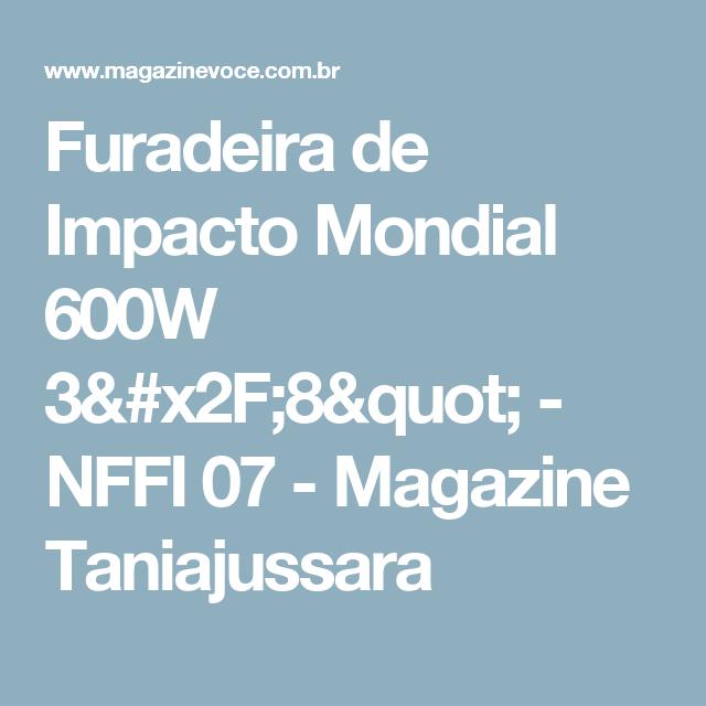 """Furadeira de Impacto Mondial 600W 3/8"""" - NFFI 07 - Magazine Taniajussara"""