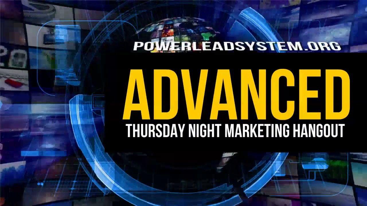 First Thursday Night Advanced Marketing Hangout Thursday