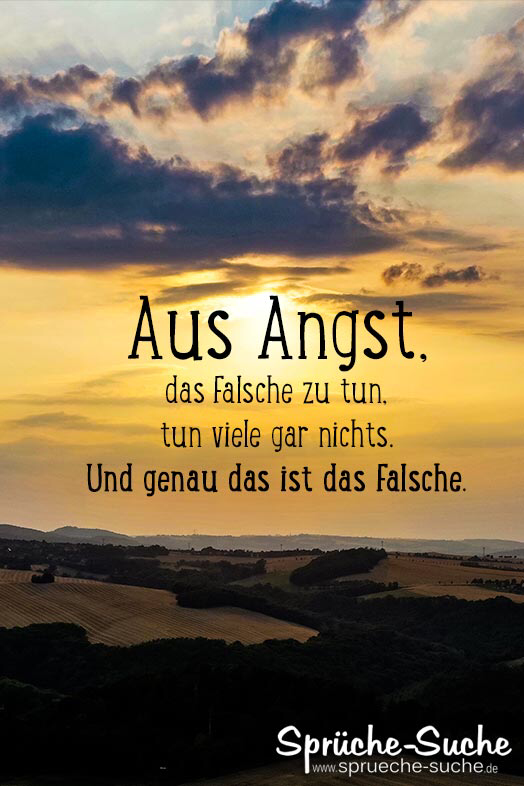 Angst das Falsche zu tun – Spuch zum Nachdenken Fearing to do the wrong thing, many do not do anything. And that's just the wrong thing. ➔ More beautiful sayings to think there's here: www.sprueche-search … # sayings # sunset