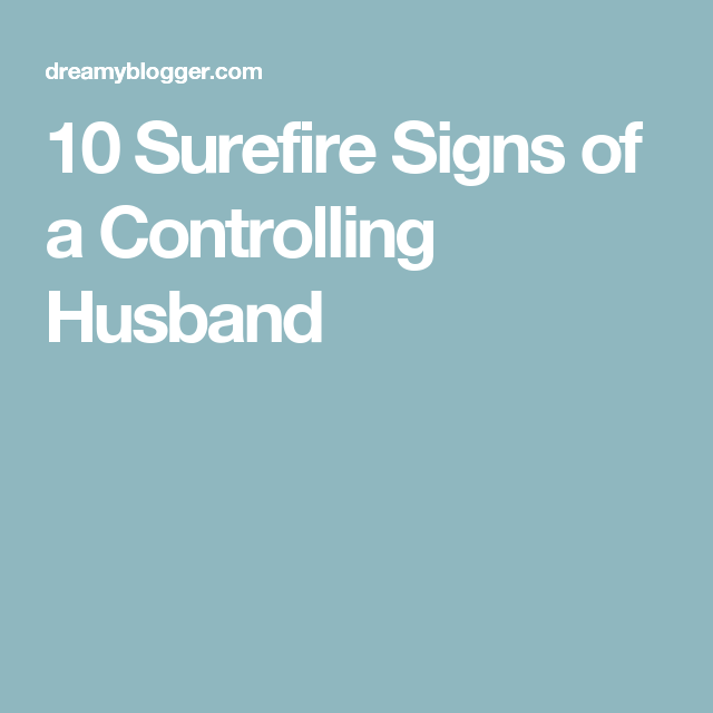 10 signs of a controlling husband