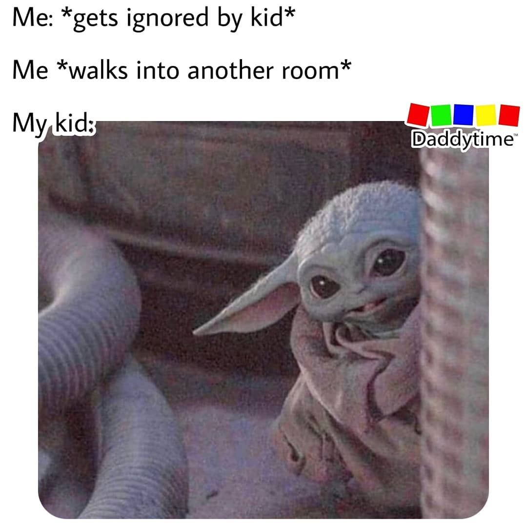 They Are Relentless Daddytime Parenting Dad Daddy Dads Fathers Mum Mom Mommy Mummy Parentingmemes Parentin Yoda Meme Star Wars Memes Funny Memes