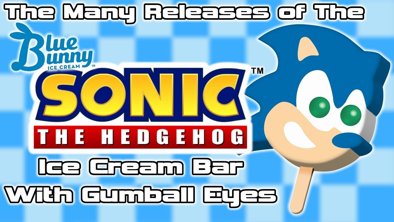 The Many Releases Of The Sonic The Hedgehog Ice Cream Bar W Gumball Eyes Throughout The Years The Sonic Franc In 2020 Icecream Bar Sonic Ice Cream Sonic The Hedgehog