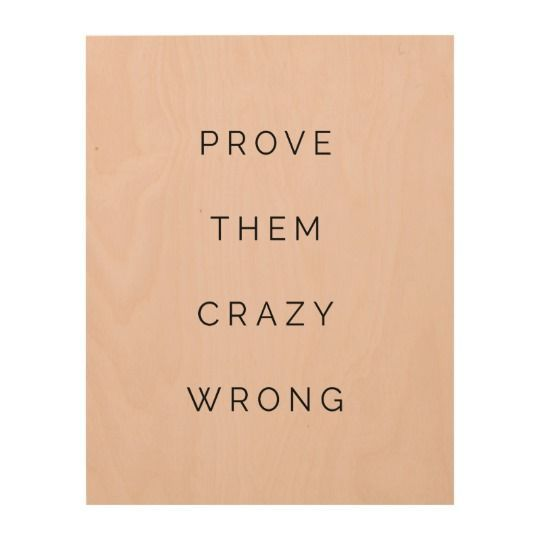 Prove Them Wrong Motivational Quote Blush Pink Wood Wall Decor | Zazzle.com images