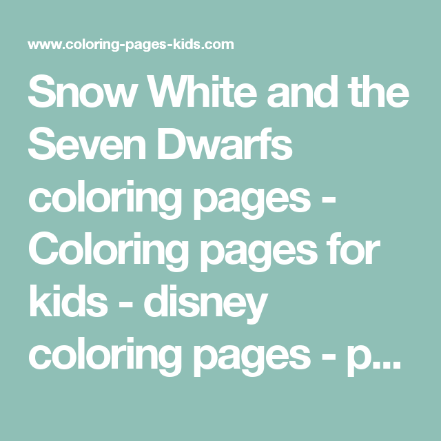 Snow White and the Seven Dwarfs coloring pages - Coloring pages for ...