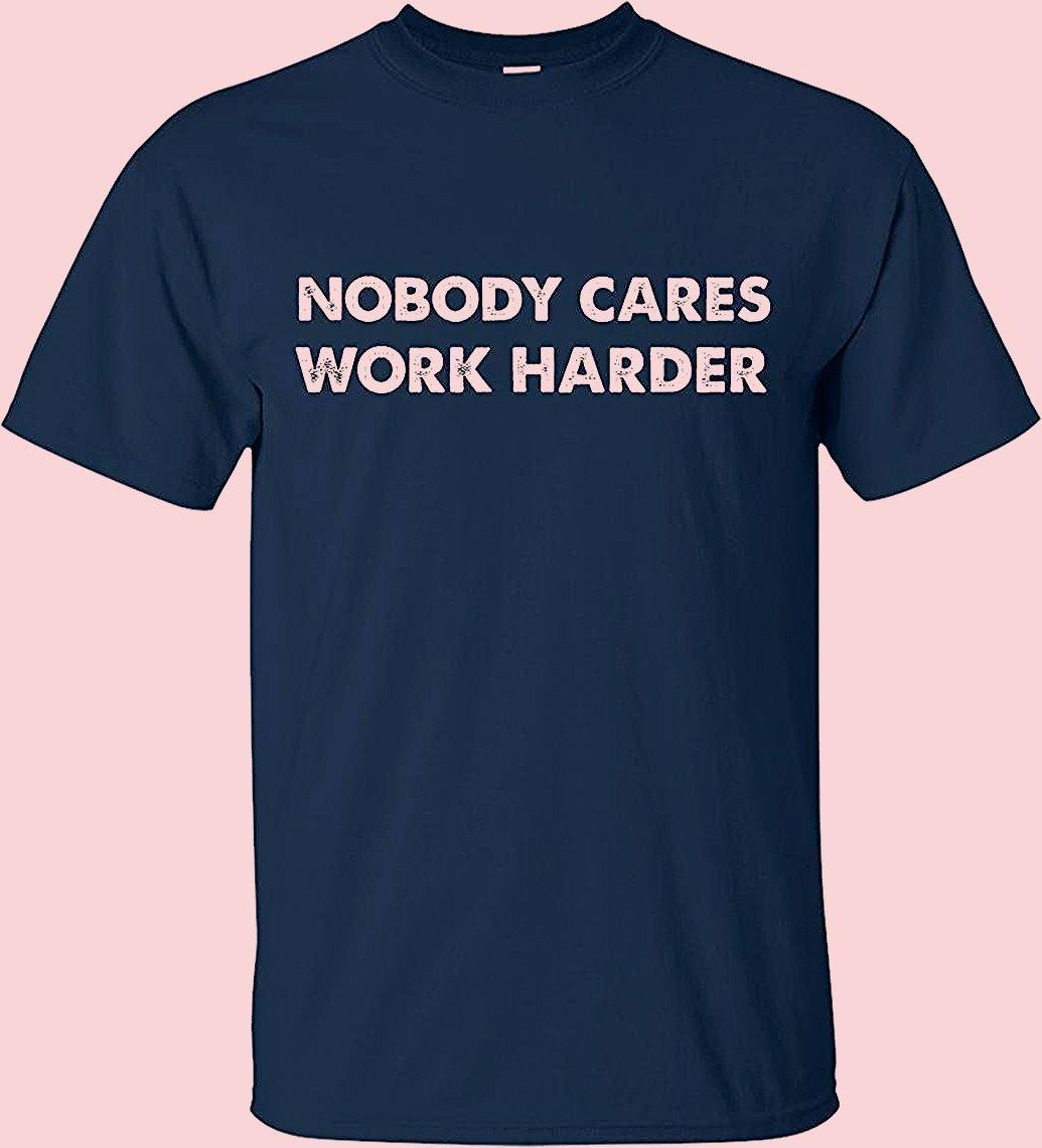 Photo of Premium Quality Nobody Cares Work Harder Motivation T-Shirt