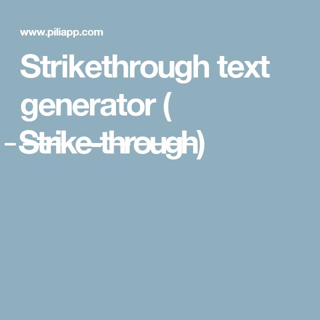 Strikethrough Text Generator S T R I K E T H R O U G H Text Generator Text Generator