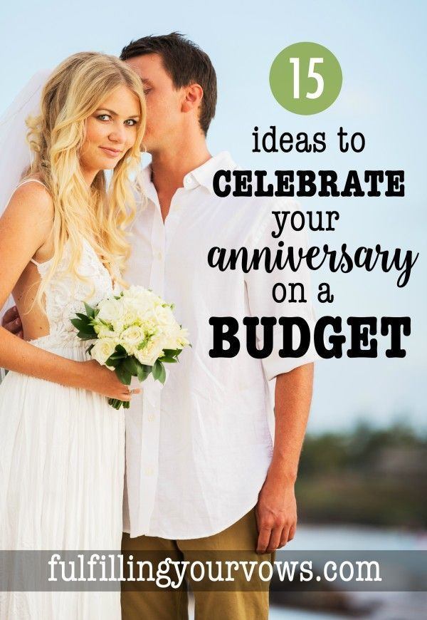 15 Ideas To Celebrate Your Anniversary On A Budget 15 Year Wedding Anniversary Wedding Anniversary Trips 15th Wedding Anniversary