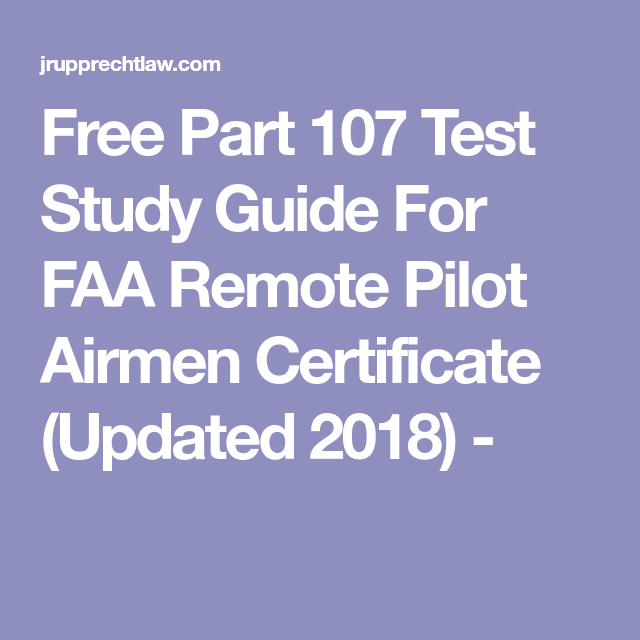 Free Part 107 Test Study Guide For FAA Remote Pilot Airmen ...