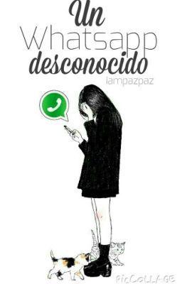 """Deberías leer """" -> Un Whatsapp desconocido <-[Editando] """" en #Wattpad #Otros"""