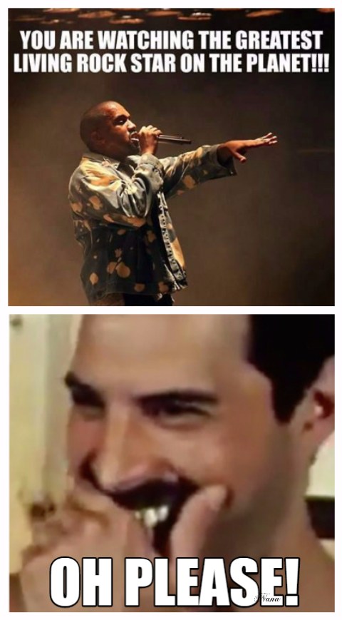 If he were alive today I'm sure he would be making the exact same face when hearing Kanye attempting to sing Bohemian Rhapsody! #freddiemercury