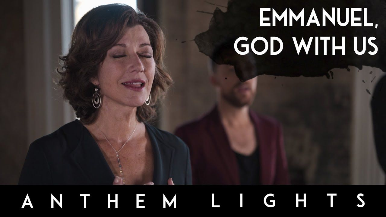 Emmanuel God With Us Feat Amy Grant Anthem Lights Youtube