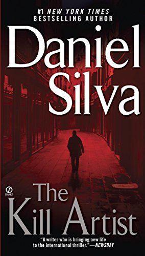 The Kill Artist By Daniel Silva Daniel Silva Books Daniel Silva Books