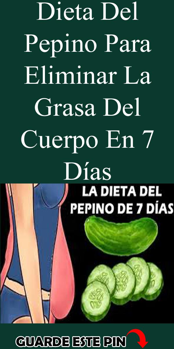 Dieta Del Pepino Para Eliminar La Grasa Del Cuerpo En 7 Días Dieta Para Eliminar Grasa Pepino Para Adelgazar Dieta Del Pepino