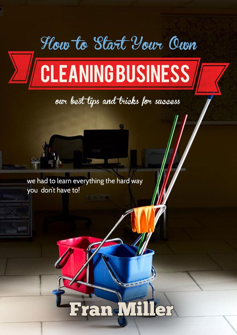 "Learn ""How to Start and Manage Your Own Cleaning Business"