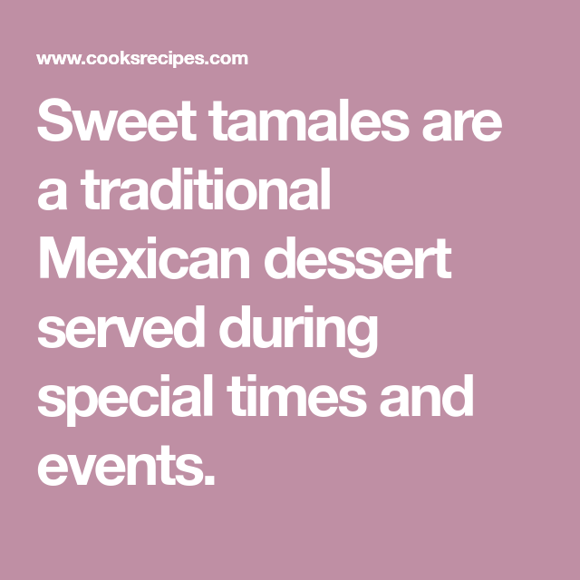 Photo of Sweet tamales are a traditional Mexican dessert served during special times and …