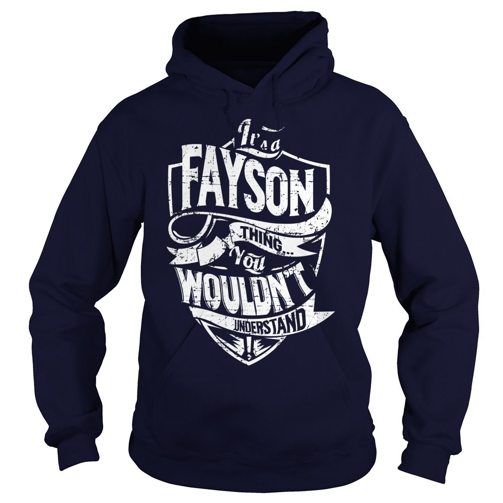 [New tshirt name origin] Its a FAYSON Thing You Wouldnt Understand  Shirts of year  FAYSON are you tired of having to explain yourself? With these T-Shirts you no longer have to. There are things that only FAYSON can understand. Grab yours TODAY! If its not for you you can search your name or your friends name.  Tshirt Guys Lady Hodie  SHARE and Get Discount Today Order now before we SELL OUT  Camping a breit thing you wouldnt understand name hoodie shirt hoodies shirts a breit thing you…