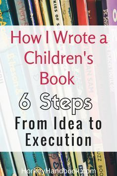 How To Write A Children S Book From Idea To Execution Writing Kids Books Book Writing Tips Writing Childrens Books
