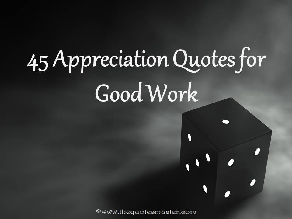 Appreciation Quotes for Good Work, Appreciation Quotes For
