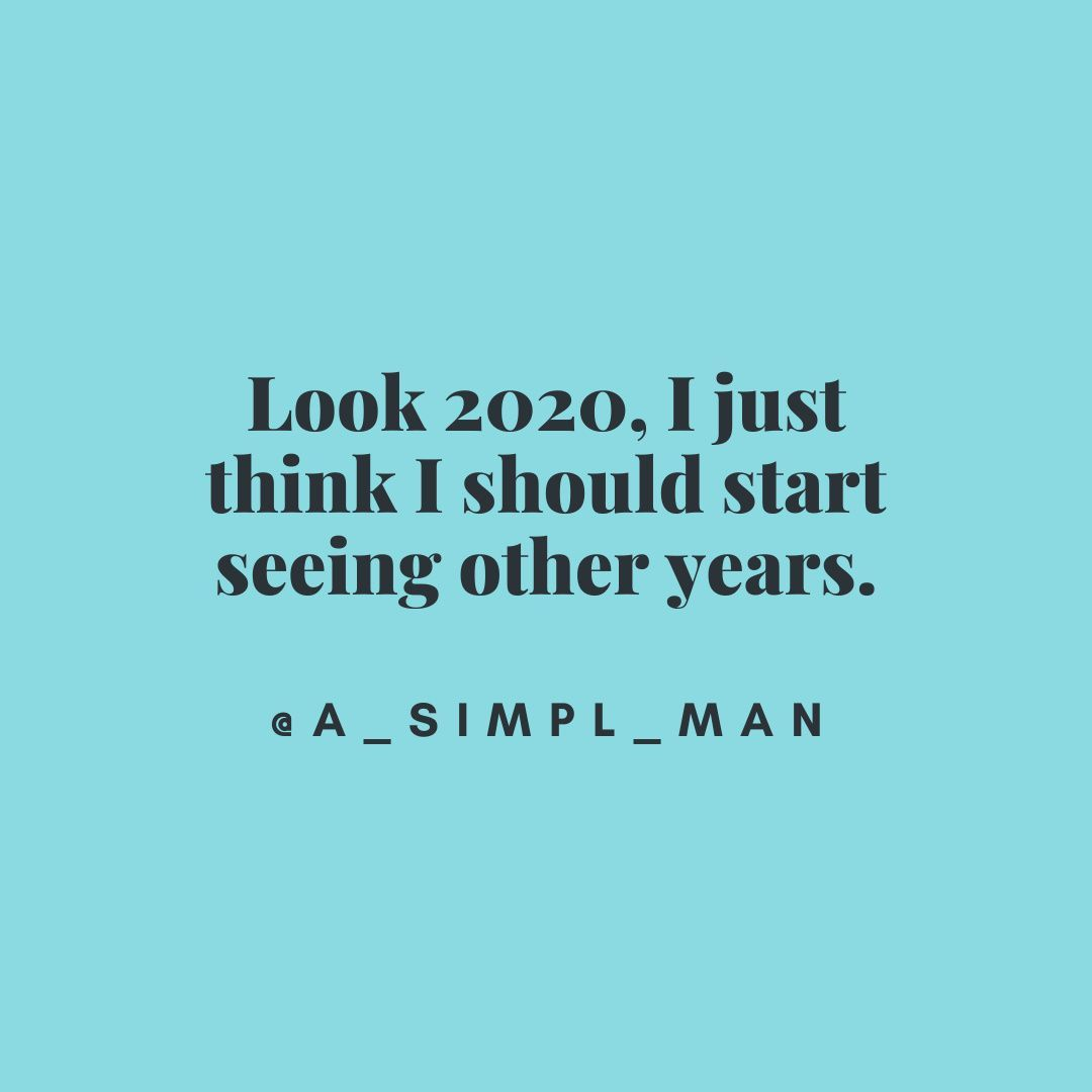 Dear 2020 Funny True Quotes Funny Quotes Funny Relatable Memes
