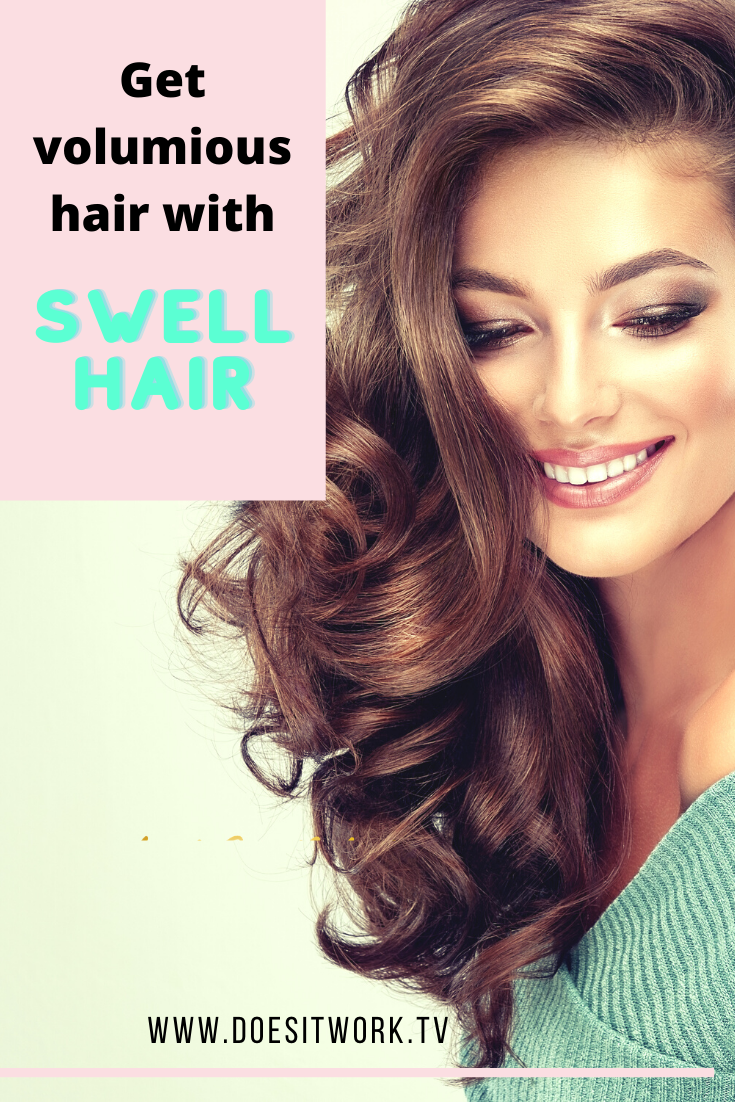 Get Voluminous Hair with Swell Hair